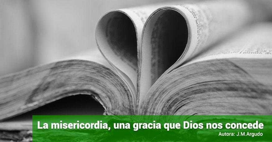 La misericordia, una gracia que Dios nos concede – J.M. Argudo