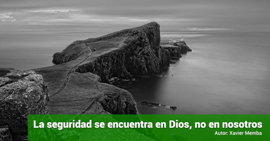 La seguridad se encuentra en Dios, no en nosotros |  X. Memba