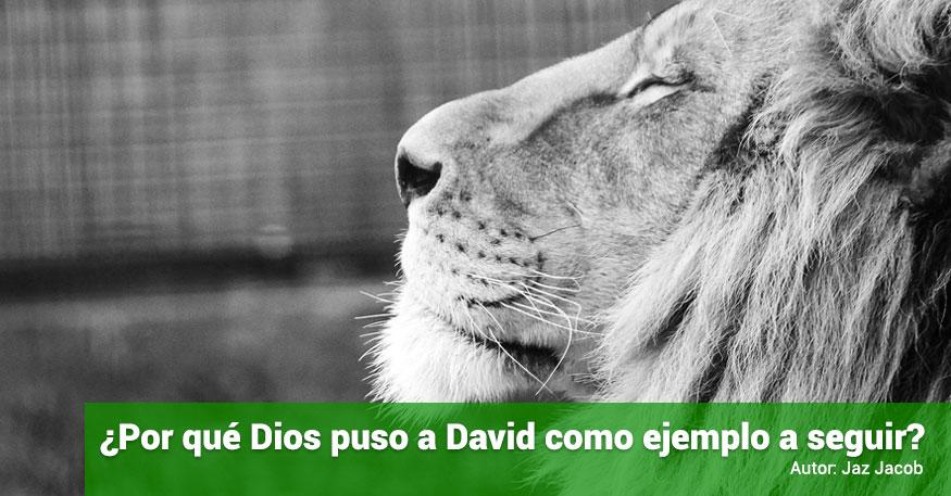¿Por qué Dios puso a David como ejemplo a seguir? |J.Jacob