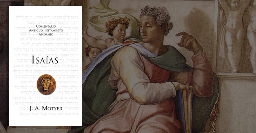 Reseña: Comentario del libro de Isaías   J.A. Motyer