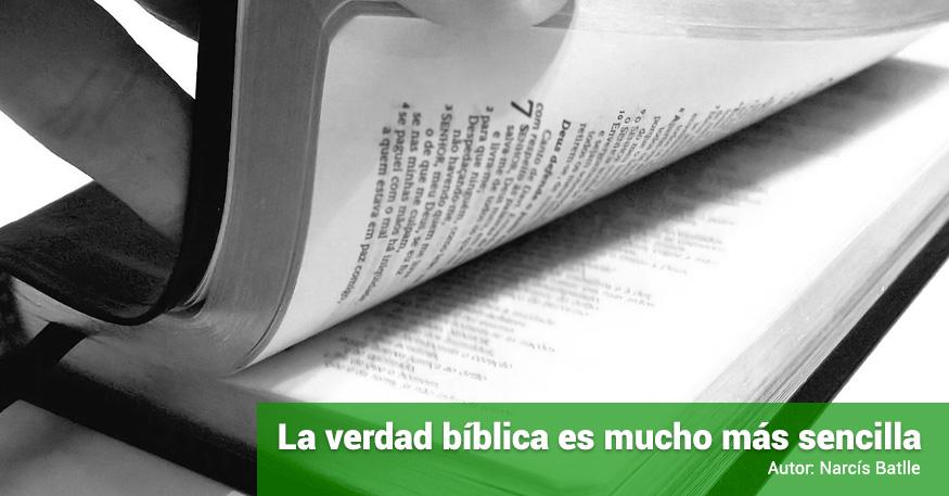 La verdad bíblica es mucho más sencilla   N. Batlle