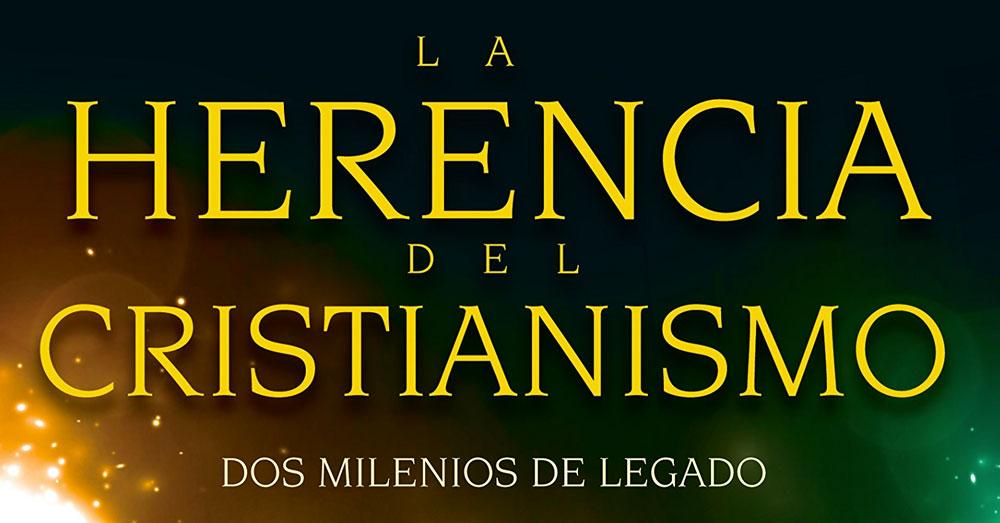 resena-la-herencia-del-cristianismo-blog