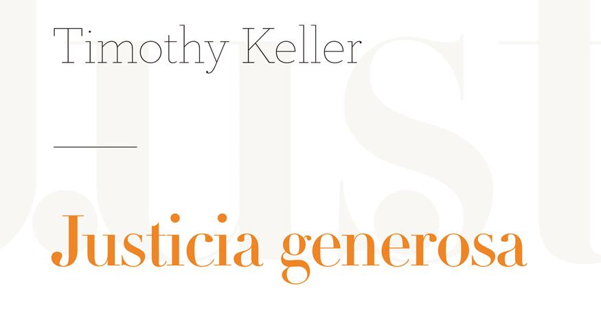 Reseña: Justicia generosa, de Tim Keller