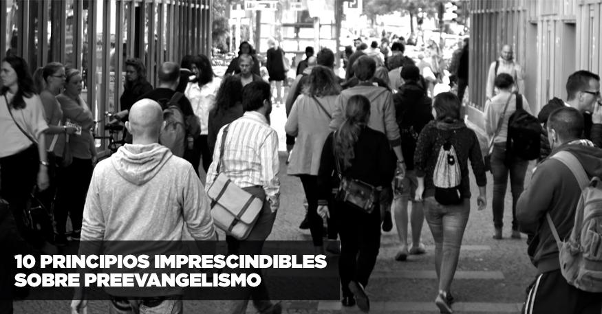 10 principios imprescindibles sobre preevangelismo
