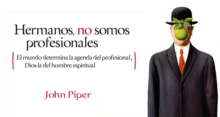 Reseña: Hermanos, no somos profesionales | John Piper