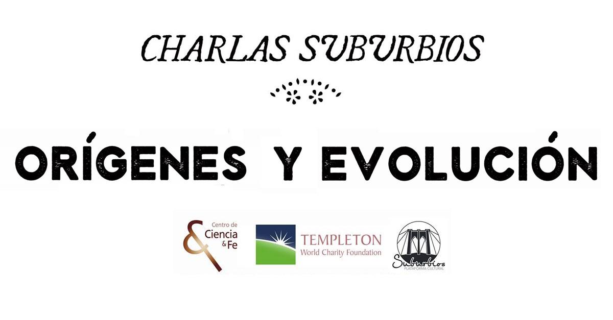 Orígenes y Evolución – Charlas Suburbios
