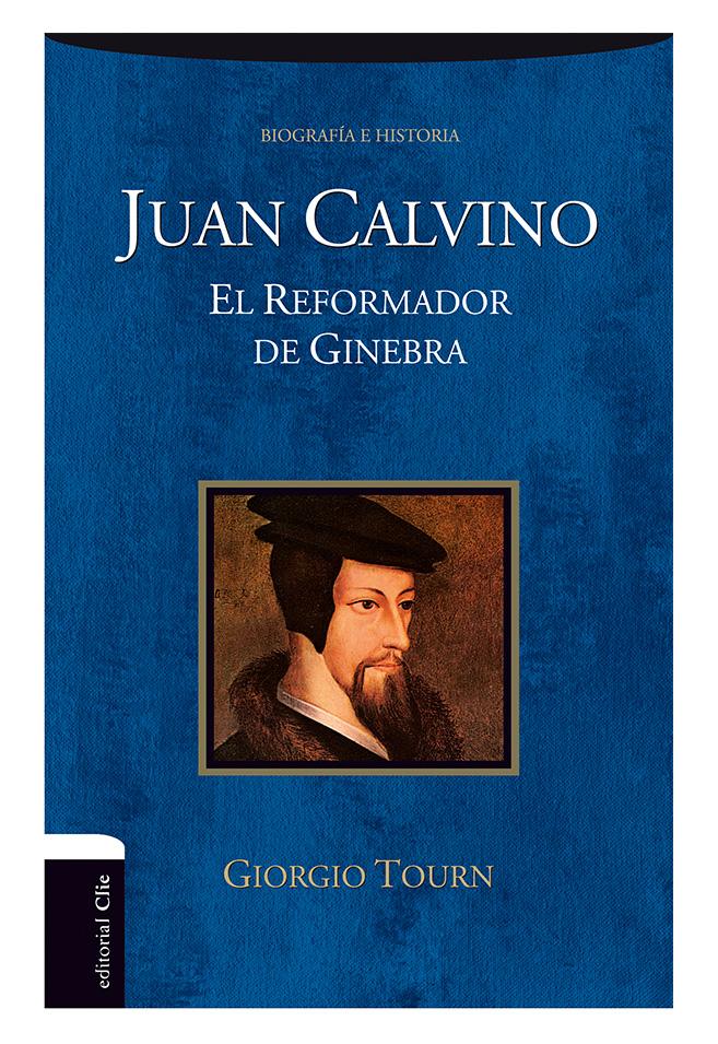 juan calvino reformador ginebra 9788494452772