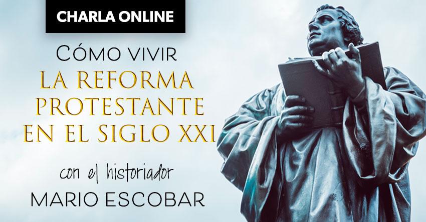 vivir-reforma-protestante-mario-escobar-blog